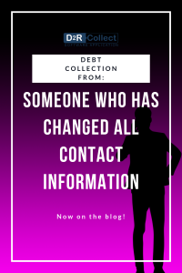 Debt Collection from Someone who has changed all contact info
